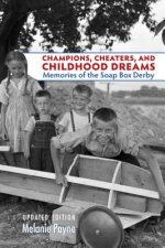 Champions, Cheaters, and Childhood Dreams: Memories of the Soap Box Derby