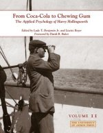 From Coca-Cola to Chewing Gum: The Applied Psychology of Harry Hollingworth, Volume II