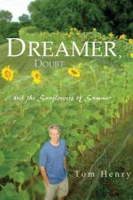 Dreamer, Doubt and the Sunflowers of Summer