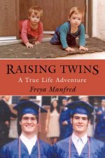 Raising Twins: A Real Life Adventure