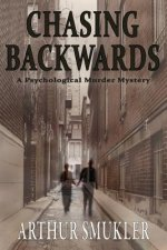 Chasing Backwards: A Psychological Murder Mystery
