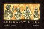 Chickasaw Lives, Volume 4: Tribal Mosaic