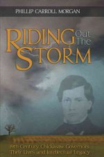 Riding Out the Storm: 19th Century Chickasaw Governors, Their Lives and Intellectual Legacy
