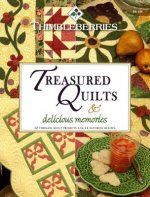 Thimbleberries Treasured Quilts & Delicious Memories: 12 Timeless Quilt Projects and 14 Favorite Recipes
