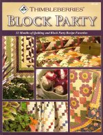 Thimbleberries Block Party: 12 Months of Quilting and Block Party Recipe Favorites