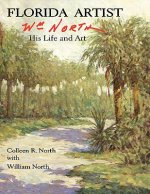 Florida Artist: Wm. North, His Life and Art