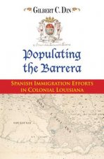 Populating the Barrera: Spanish Immigration Efforts in Colonial Louisiana