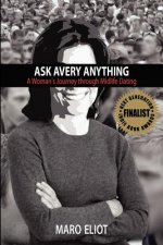 Ask Avery Anything: A Woman's Journey Through Midlife Dating