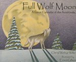 Full Wolf Moon: A Lunar Calendar of the Anishinabe