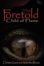 The Foretold Child of Flame