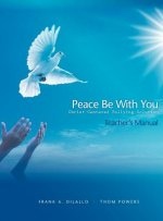 Peace Be with You: Christ-Centered Bullying Solution, Teacher's Manual