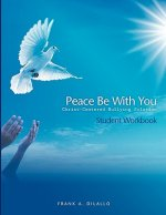 Peace Be with You: Christ-Centered Bullying Solution, Student Workbook
