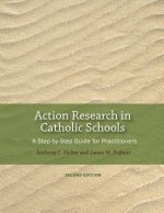 Action Research in Catholic Schools: A Step-By-Step Guide for Practitioners (Second Edition)