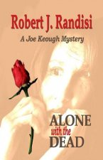 Alone with the Dead: A Joe Keough Mystery
