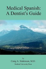 Medical Spanish: A Dental Guide