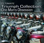 Ultimate Triumph Collection: One Man's Obsession
