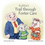 Robbie's Trail Through Foster Care