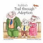 Robbie's Trail Through Open Adoption