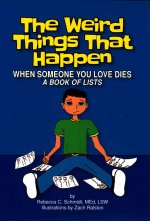 The Weird Things That Happen When Someone You Love Dies: A Book of Lists