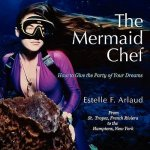 The Mermaid Chef: How to Give the Party of Your Dreams