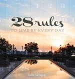 28 Rules to Live by Every Day