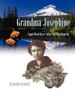 Grandma Josephine: Upper Hood River Valley and Days Gone by