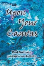 Upon Your Canvas