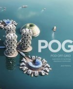 Pog: Pod Off-Grid: Explorations of Zero-Carbon Waterborne Communities
