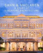 The Swan & MacLaren: A Story of Singapore Architecture