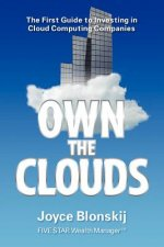 Own the Clouds: The First Guide to Investing in Cloud Computing Companies
