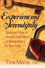 Experiencing Serendipity: Discover How to Unlock the Power of Serendipity in Your Life