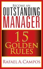 Become an Outstanding Manager: 15 Golden Rules