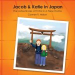 Jacob & Katie in Japan: The Adventures of Tcks in a New Home
