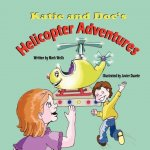 Katie and Doc's Helicopter Adventures