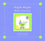 Giggle Wiggle Baby Journal: A Keepsake for Baby's First Three Years [With Memento Pouch and Growth Chart and 24 Photo Frames]