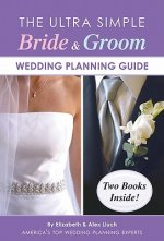 The Ultra Simple Bride & Groom Wedding Planning Guide