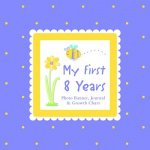My First 8 Years Photo Banner, Journal & Growth Chart [With Photo Banner, Paper Photo Frames and Growth Chart]