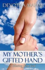 My Mother's Gifted Hand: A Blessing from God