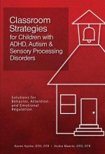 Classroom Strategies for Children With ADHD, Autism & Sensory Processing Disorders