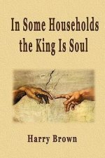 In Some Households the King Is Soul