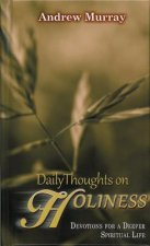 Daily Thoughts on Holiness: Devotions for a Deeper Spiritual Life