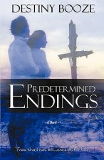 Predetermined Endings
