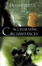 Accelerating Circumstances