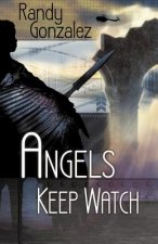 Angels Keep Watch