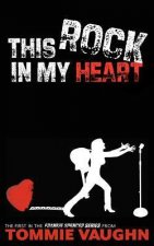 This Rock in My Heart