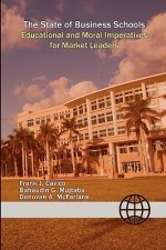 The State of Business Schools: Educational and Moral Imperatives for Market Leaders