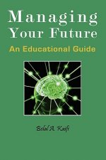 Managing Your Future: An Educational Guide