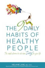 The 9 Daily Habits of Healthy People: The Simple Planner to Add More Zing to Your Life