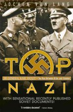 Top Nazi: SS General Karl Wolff: The Man Between Hitler and Himmler