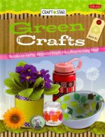 Green Crafts: Become an Earth-Friendly Craft Star, Step by Easy Step!